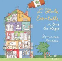 Huiles essentielles: L\'Huile Essentielle à tous les étages, D. Baudoux