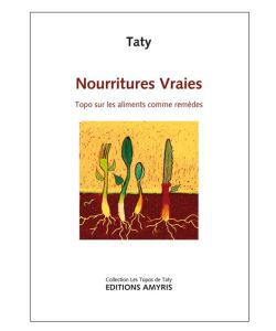 Cadeaux Livres: Nourritures vraies, Topo sur les aliments comme remède, Taty