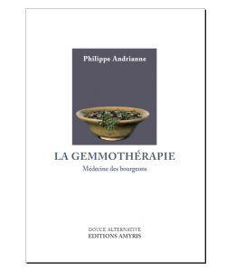 Thérapies naturelles: La Gemmothérapie, P. Andrianne