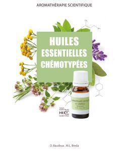 Huiles essentielles: Huiles essentielles chémotypées, D. Baudoux et M.L. Breda