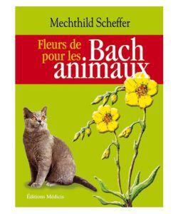 Fleurs de Bach: Fleurs de Bach pour les animaux