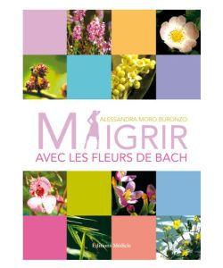 Thérapies naturelles: Maigrir avec les fleurs de Bach