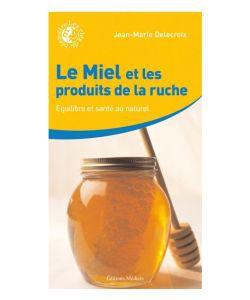 Les incontournables: Le Miel et les produits de la ruche