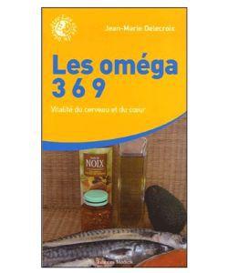 Cadeaux Livres: Les Oméga 3-6-9