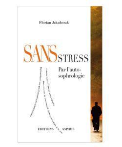 Cadeaux Livres: Sans stress par l\'auto-sophrologie
