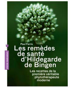 Cadeaux Livres: Les remèdes de santé d\'Hildegarde de Bingen, Paul Ferris