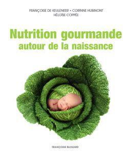 Cadeaux Livres: Nutrition gourmande autour de la naissance