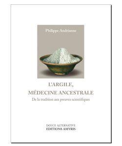 Cadeaux Livres: L\'Argile, médecine ancestrale, P. Andrianne