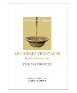 Cadeaux Livres: Les Huiles végétales, huiles de santé et de beauté