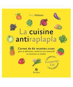 Cadeaux Livres: La cuisine antiraplapla - Printemps/Eté