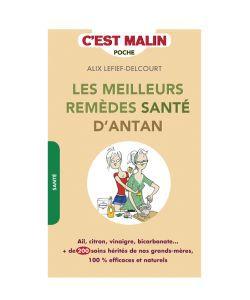 Cadeaux Livres: Les meilleurs remèdes santé d\'antan, c\'est malin