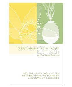 Huiles essentielles: Guide pratique d\'Aromathérapie: La diffusion