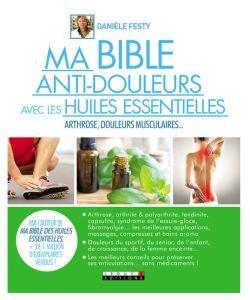 Ma Bible anti-douleurs avec les huiles essentielles, pièce