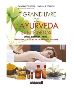 Le grand livre de l'Ayurvéda santé-détox