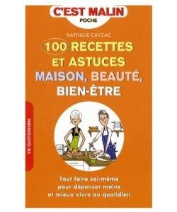 100 recettes et astuces maison, beauté, bien-être, pièce