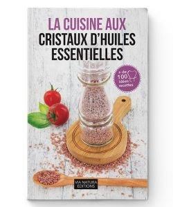 La cuisine aux cristaux d'Huiles essentielles