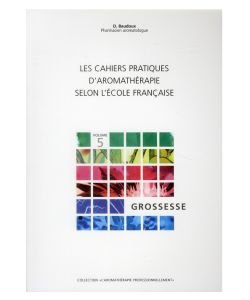 Les Cahiers pratiques d'aromathérapie : Grossesse, D. Baudoux, pièce
