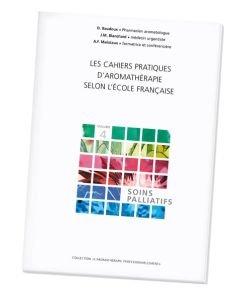 Les Cahiers pratiques d'aromathérapie : Soins palliatifs
