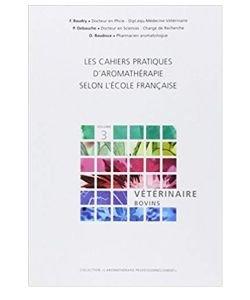 Les Cahiers pratiques d'aromathérapie : Vétérinaire - bovins, pièce