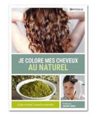 Je colore mes cheveux au naturel, Edition Marie-Claire