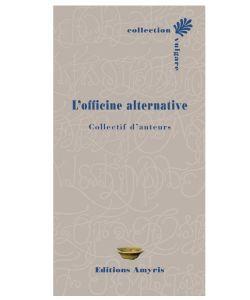 L'Officine Alternative, Collectif d'auteurs, pièce
