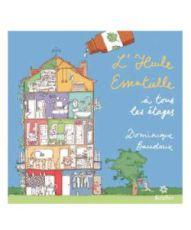 L'Huile Essentielle à tous les étages, D. Baudoux