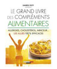 Le grand livre des Compléments alimentaires - D. Festy