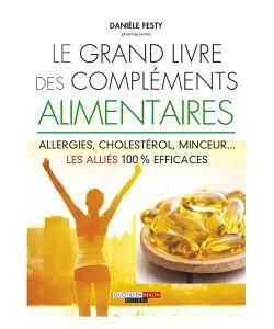 Le grand livre des Compléments alimentaires - D. Festy, pièce